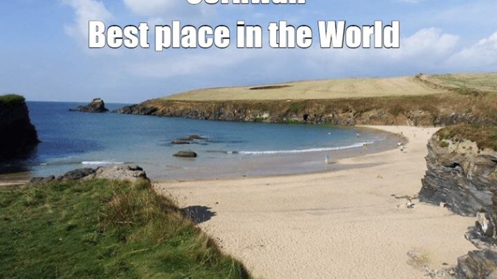 Cornwall – Best place in the World